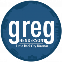 Greg Henderson for Little Rock City Director